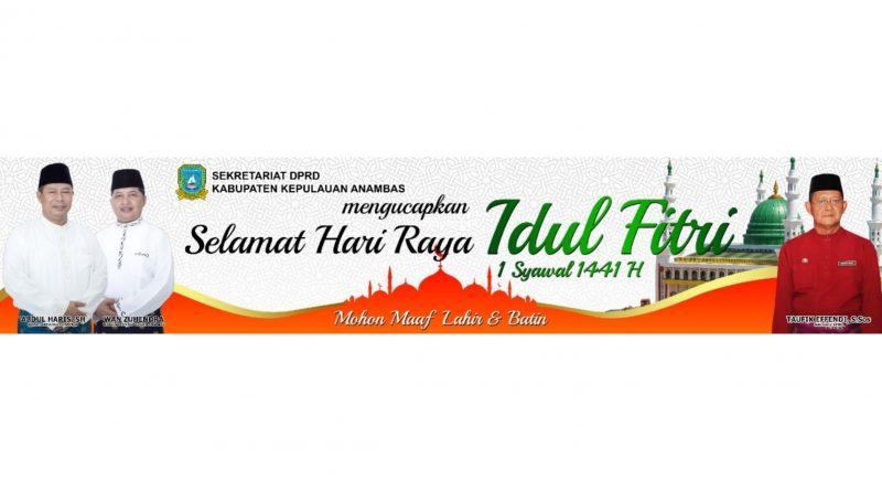 Sekretariat DPRD Kabupaten Kepulauan Anambas mengucapkan selamat hari raya idul fitri